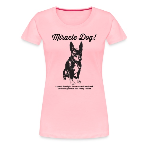 Miracle Dog! - Women's Premium T-Shirt