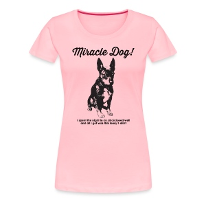 Miracle Dog! - Women's Premium T-Shirt
