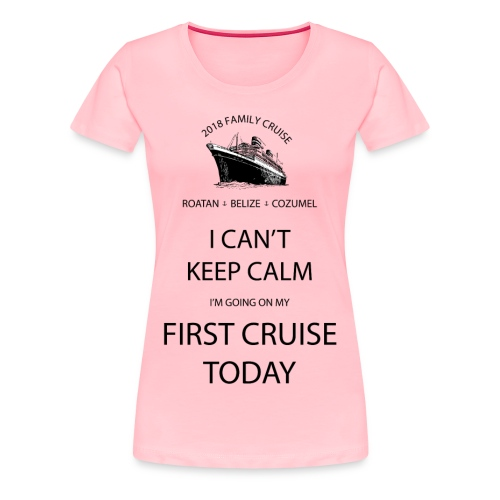 Family 1st Cruise - Women's Premium T-Shirt