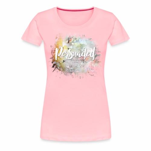 Persuaded Bloom - Women's Premium T-Shirt
