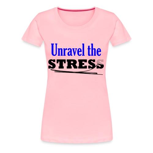 Unravel the Stress - Women's Premium T-Shirt