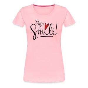You make me smile Front - Women's Premium T-Shirt