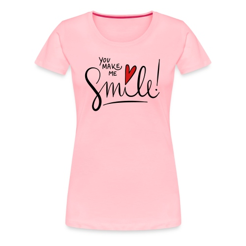 You make me smile Front - Women's Premium T-Shirt