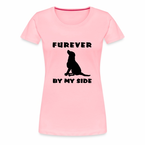 Your furever friend always by your side. - Women's Premium T-Shirt
