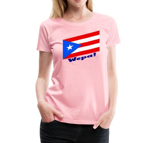 Puerto Rico - Wepa! - Women's Premium T-Shirt