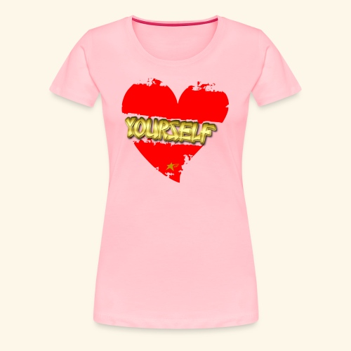 Love Yourself T-shirt - Women's Premium T-Shirt