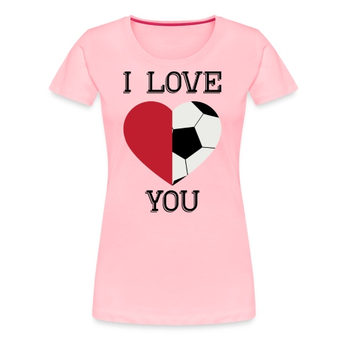 i love you soccer - Women's Premium T-Shirt