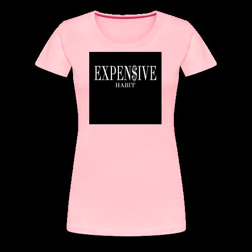 Expensive habit - Women's Premium T-Shirt