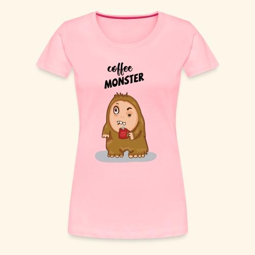 COFFEE MONSTER - Women's Premium T-Shirt