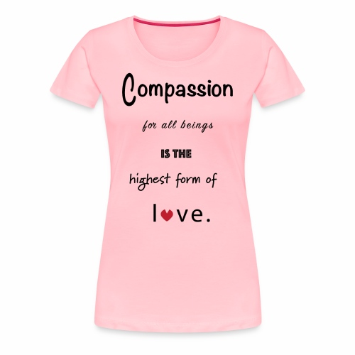 Compassion for All Beings - Women's Premium T-Shirt