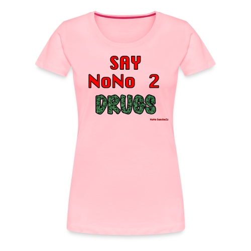 say nono 2 drugs - Women's Premium T-Shirt