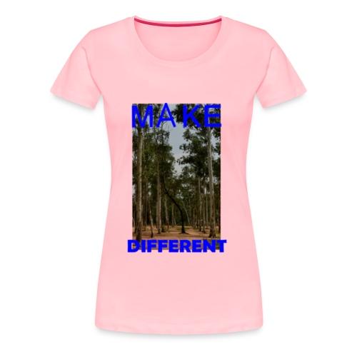 Make different2 - Women's Premium T-Shirt