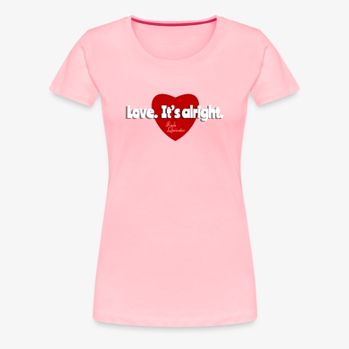 Funk Lubricator Love. It's alright. - Women's Premium T-Shirt
