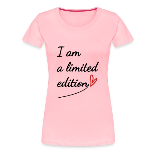 I am a limited edition - Women's Premium T-Shirt