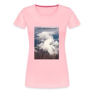 cherish beautiful moments of life - Women's Premium T-Shirt