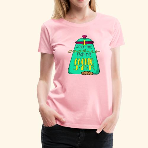 I Stole the Cookies From the Cookie Jar - Women's Premium T-Shirt