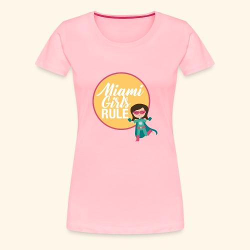 Miami Girls Rule - Women's Premium T-Shirt