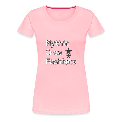 Mythic Crew Fashions LIMITED GRAND OPENING EDITION - Women's Premium T-Shirt