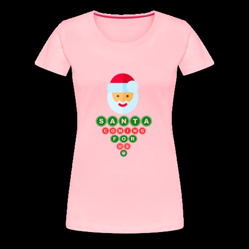 Santa Coming For Us - Women's Premium T-Shirt