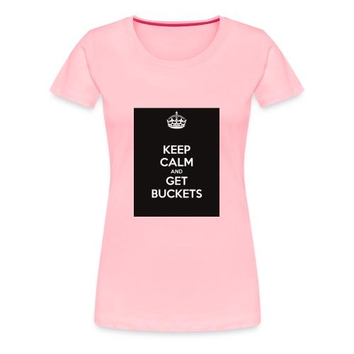 keep calm and get buckets 294 - Women's Premium T-Shirt