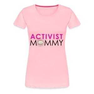 Activist Mommy - Women's Premium T-Shirt