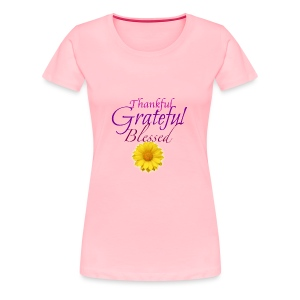 Thankful grateful blessed - Women's Premium T-Shirt