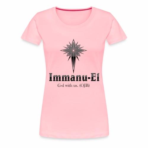 Immanu-El G-d is with us. (OJB) Black Glow - Women's Premium T-Shirt
