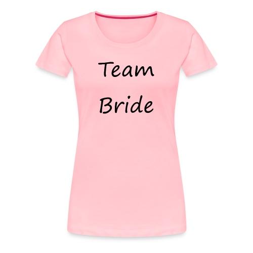 Team Bride by ellaland - Women's Premium T-Shirt