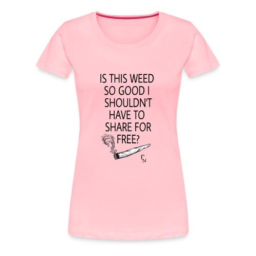 Share for free??? - Women's Premium T-Shirt
