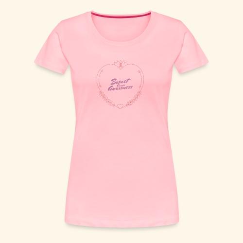 Breast Cancer Awareness - Women's Premium T-Shirt