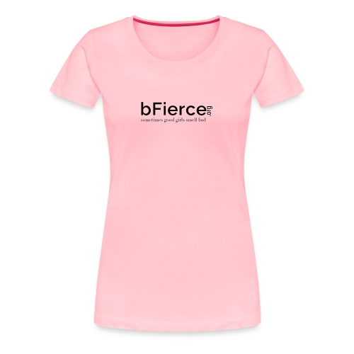 bFierce black3 - Women's Premium T-Shirt