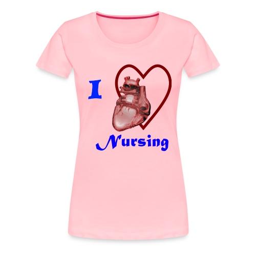 I Love Nursing - Women's Premium T-Shirt