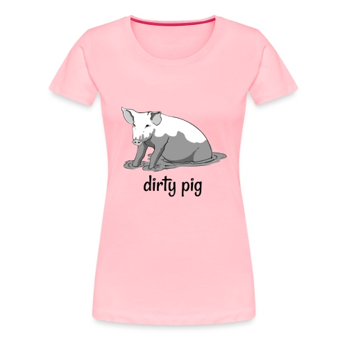 Dirty Pig - Women's Premium T-Shirt