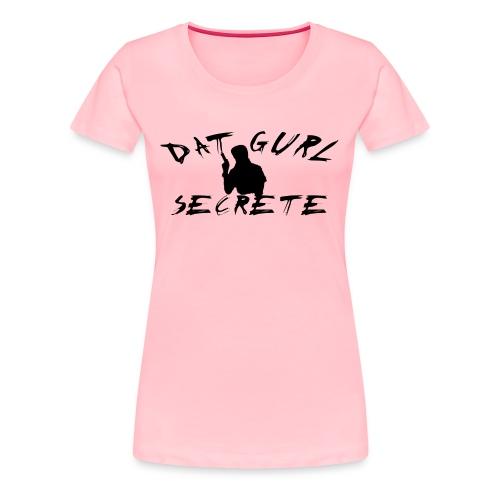 Dat Gurl Secrete Logo Tee - Women's Premium T-Shirt