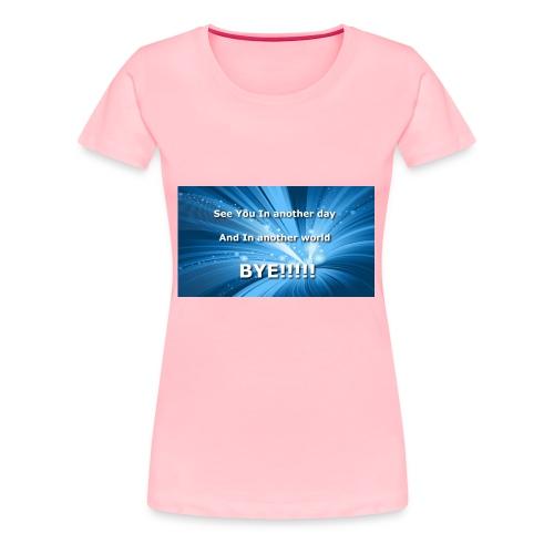 My outro sentence - Women's Premium T-Shirt