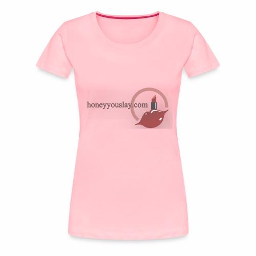 honey you slay - Women's Premium T-Shirt