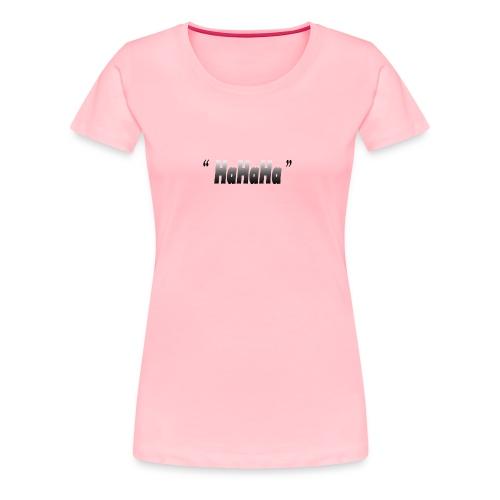 hahaha laugh - Women's Premium T-Shirt