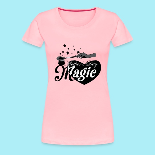 African American Mother's Day Magic (Black Star) - Women's Premium T-Shirt