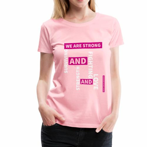 We Are Strong - Breast Cancer Awareness - Women's Premium T-Shirt