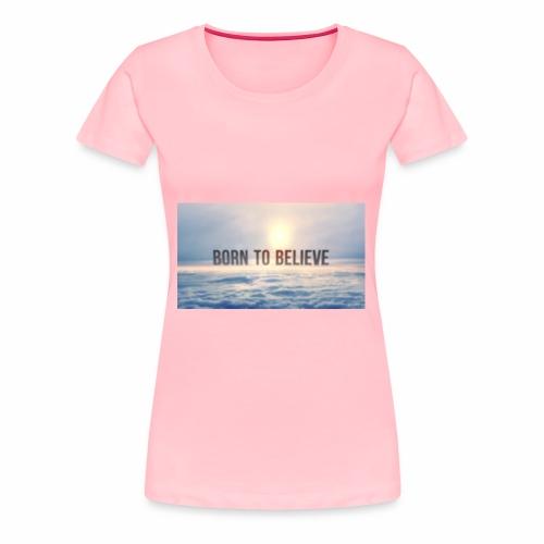 BorntoBelive Merch - Women's Premium T-Shirt