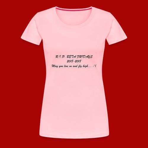 R.I.P. BETA FRIDAYS - Women's Premium T-Shirt