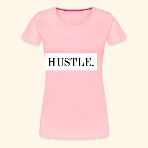 Hustle - Women's Premium T-Shirt