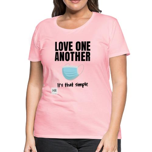 Love One Another - It's that simple - Women's Premium T-Shirt