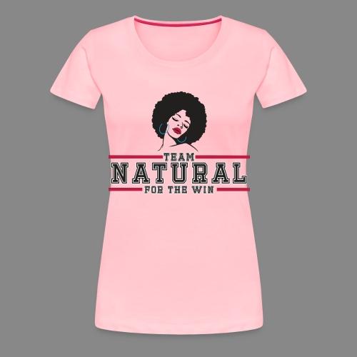 Team Natural FTW - Women's Premium T-Shirt