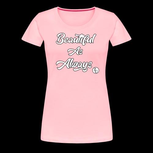 Beatiful as Always print - Women's Premium T-Shirt