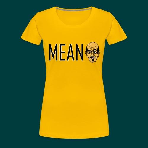 Mean. - Women's Premium T-Shirt