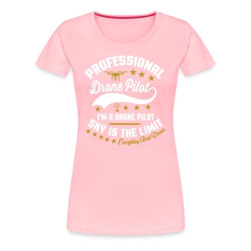 Professional Drone Pilot - Women's Premium T-Shirt