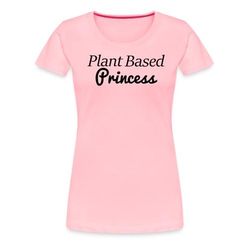Plant Based Princess - Women's Premium T-Shirt
