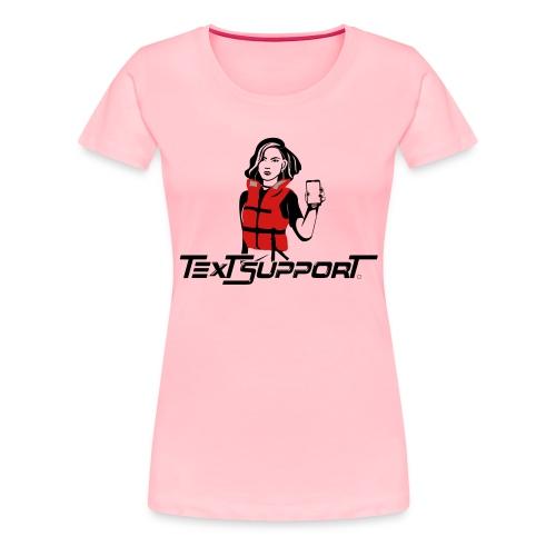 Text Support - Women's Premium T-Shirt