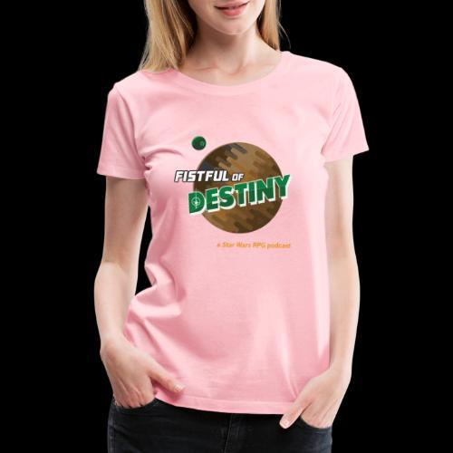 Fistful of Destiny Planets Design - Women's Premium T-Shirt